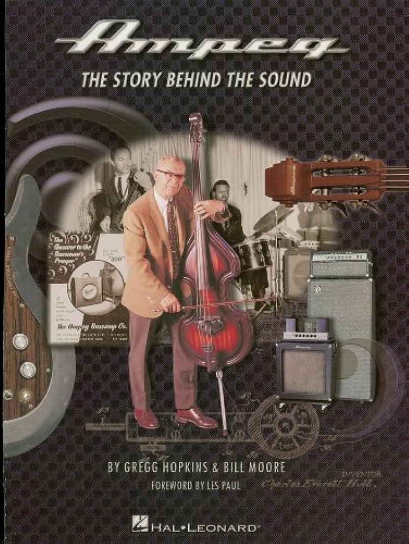 純粋に白いほとんどの場合Ampeg: The Story Behind the Sound (English Edition)