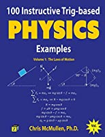 100 Instructive Trig-based Physics Examples: The Laws of Motion (Trig-based Physics Problems with Solutions)