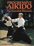 合気道・基礎と上達法 <Progressive Aikido>