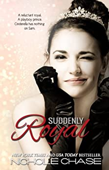 Suddenly Royal (The Royal Series Book 1) by [Chase, Nichole]