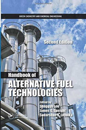 Download Handbook of Alternative Fuel Technologies (Green Chemistry and Chemical Engineering) 1138374857