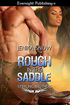 Rough in the Saddle (The Sterling Brothers Book 1) by [Snow, Jenika]
