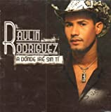 A Donde Ire Sin Ti by Rodriguez, Raulin (2006-04-18) 【並行輸入品】