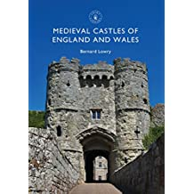 Medieval Castles of England and Wales (Shire Library Book 837)