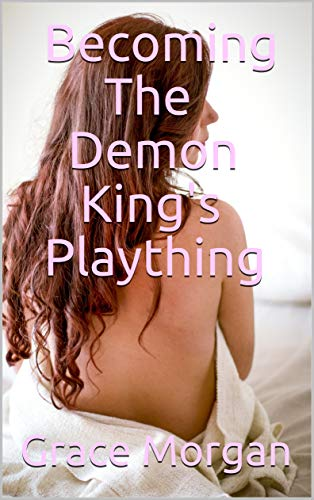 Becoming The Demon King's Plaything (An Erotic Gender Bender Short Story) (English Edition)