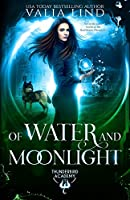 Of Water and Moonlight (Thunderbird Academy)