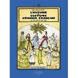 L'Histoire Du Costume Feminin Francais De L'an 1037a 1870