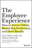The Employee Experience: How to Attract Talent, Retain Top P…