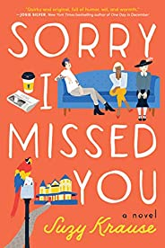 Sorry I Missed You: A Novel