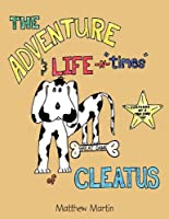 The Adventure & Life -N- Times of Cleatus