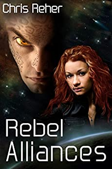 [Reher, Chris]のRebel Alliances (Targon Tales Book 3) (English Edition)