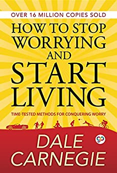 How to Stop Worrying and Start Living by [Carnegie, Dale]