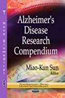 Alzheimer's Disease Research Compendium (Neurodegenerative Diseases: Laboratory and Clinical Research; Neuroscience Research Progress)