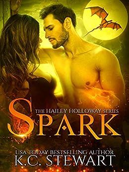 Spark (The Hailey Holloway Series Book 1) by [Stewart, K.C.]
