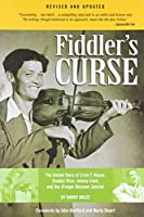 Fiddler's Curse: The Untold Story of Ervin T. Rouse, Chubby Wise, Johnny Cash and the Orange Blossom Special