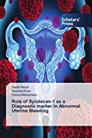 Role of Syndecan-1 as a Diagnostic marker in Abnormal Uterine Bleeding