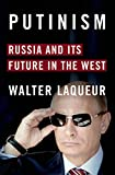 Putinism: Russia and Its Future with the West (English Edition) 画像