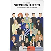The Lives of 50 Fashion Legends: Visual biographies of the world's greatest designers