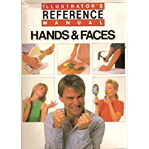 Illustrators Reference Manual: Hands and Faces