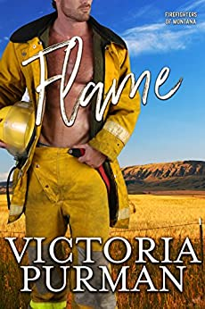 Flame (Firefighters of Montana Book 5) by [Purman, Victoria]