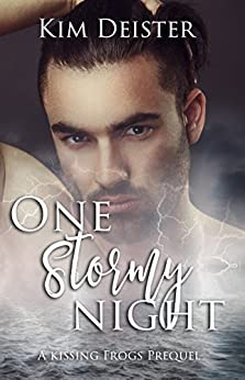One Stormy Night: a Kissing Frogs prequel by [Deister, Kim]