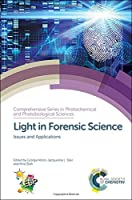 Light in Forensic Science: Issues and Applications (Comprehensive Series in Photochemical)
