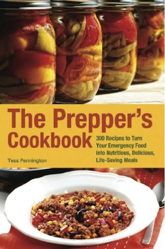 The Prepper's Cookbook: 300 Recipes to Turn Your Emergency Food into Nutritious, Delicious, Life-Saving Meals (Preppers) (English Edition)