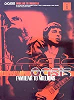 Oasis: Familiar to Millions (Guitar Tab Edition S.)