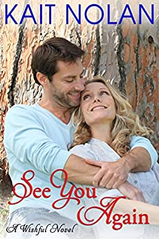 See You Again: A Small Town Southern Romance (Wishful Romance Book 8) by [Nolan, Kait]