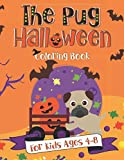 The Pug Halloween Coloring Book: A Fun Gift Idea for Kids   Coloring Pages for Kids Ages 4-8