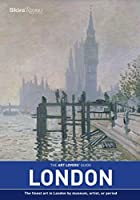 The Art Lovers' Guide: London: The Finest Art in London by museum, artist, or period