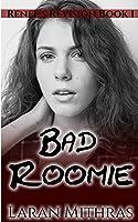 Bad Roomie (Renee's Revision)