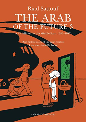 The Arab of the Future 3: Volume 3: A Childhood in the Middle East, 1985-1987 - A Graphic Memoir (English Edition)
