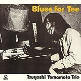 Blues For Tee by TSUYOSHI TRIO YAMAMOTO (2014-08-06)