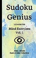 Sudoku Genius Mind Exercises Volume 1: Alsey, Illinois State of Mind Collection