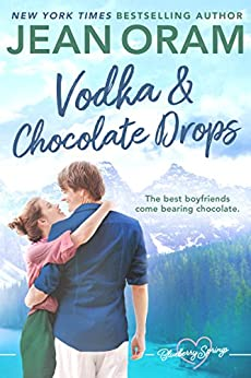 Vodka and Chocolate Drops: A Blueberry Springs Sweet Romance by [Oram, Jean]