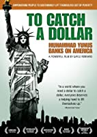 To Catch a Dollar: Muhammed Yunis Banks on America [DVD] [Import]