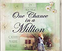 One Chance in a Million (Heartsong Audio Book)