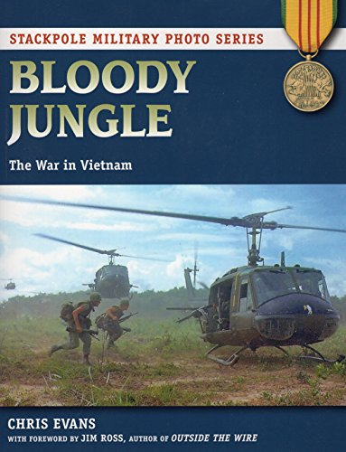 Download Bloody Jungle: The War in Vietnam (Stackpole Military Photo) 0811712087
