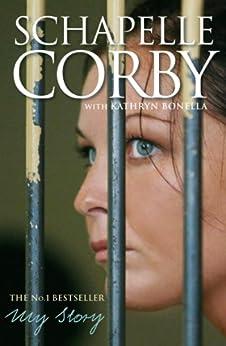 My Story: Schapelle Corby by [Corby, Schapelle, Bonella, Kathryn]
