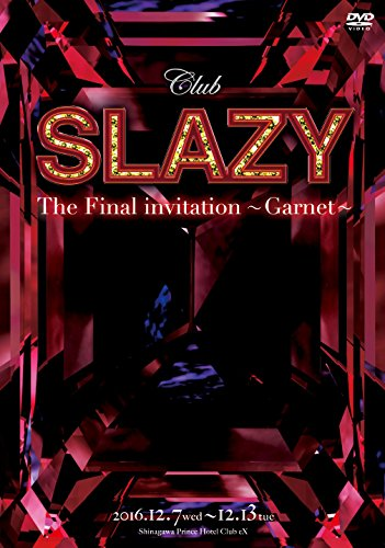 Club SLAZY The Final invitation~Garnet~ [DVD]