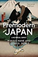 Premodern Japan: A Historical Survey