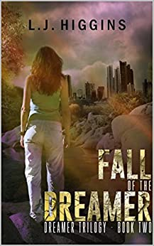 Fall of the Dreamer (Dreamer Trilogy Book 2) by [Higgins, L J]