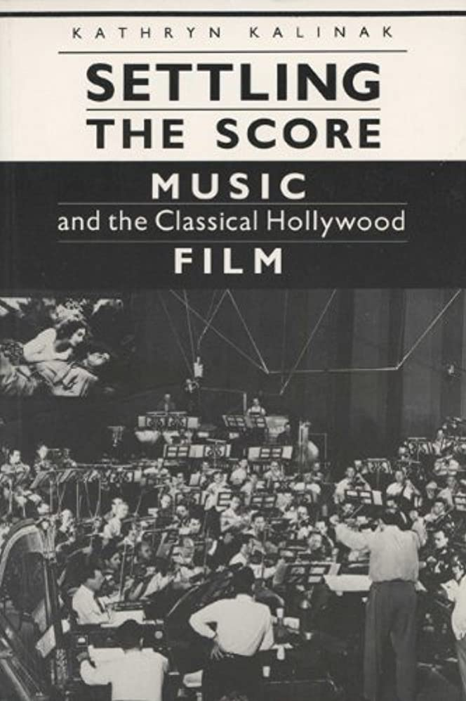 Settling the Score: Music and the Classical Hollywood Film (Wisconsin Studies in Film) (English Edition)