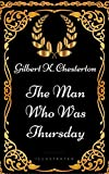 The Man Who Was Thursday: By G. K. Chesterton - Illustrated (English Edition)