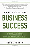 Engineering Business Success: Essential Lessons in Building a Thriving Company