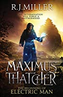 Maximus Thatcher: The Beginning of Electric Man