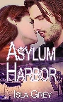 Asylum Harbor (The Salty Dog Series Book 1) by [Grey, Isla]