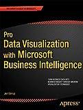 Pro Data Visualization With Microsoft Business Intelligence