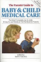 The Parents' Guide to Baby and Child Medical Care